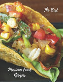 The Best Mexican Food Recipes Book PDF