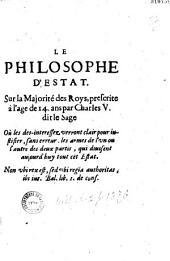 Le Philosophe d'estat, sur la majorité des roys, prescrite à l'âge de 14 ans par Charles V dit le Sage... [par C. Du Bosc de Montandré]