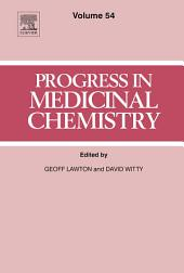 Progress in Medicinal Chemistry: Volume 54