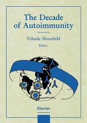 The Decade of Autoimmunity