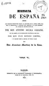 Historia de España: desde los tiempos primitivos hasta la mayoria de la Reina Doña Isabel II, Volumen 6