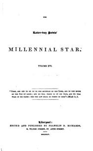 THE LATTER DAY SAINTS  MILLENNIAL STAR   VOLUME XVI  PDF