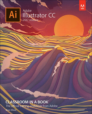 Adobe Illustrator CC Classroom in a Book  2017 release