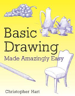 Basic Drawing Made Amazingly Easy Book