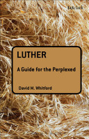 Luther  A Guide for the Perplexed PDF