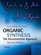 Organic Synthesis: The Disconnection Approach, Edition 2