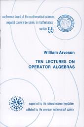 Ten Lectures on Operator Algebras: Issue 55