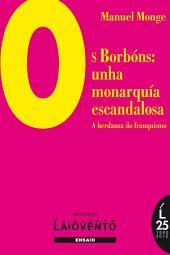 Os Borbóns:unha monarquía escandalosa: A herdanza do franquismo