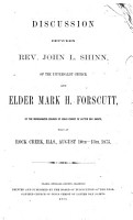 Discussion Between     John L  Shinn  of the Universalist Church and     Mark H  Forscutt  of the Reorganized Church of Jesus Christ of Latter Day Saints  Held at Rock Creek  Ills   August 10th 13th  1875 PDF
