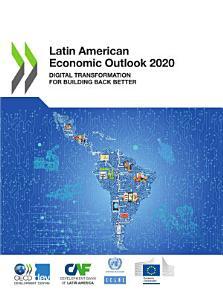 Latin American Economic Outlook 2020 Digital Transformation for Building Back Better PDF