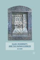 Islam  Modernity  and the Human Sciences PDF