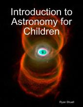 Introduction to Astronomy for Children