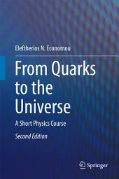 From Quarks to the Universe: A Short Physics Course, Edition 2