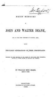 Brief memoirs of John and Walter Deane, two of the first settlers of Taunton, Mass