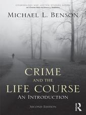 Crime and the Life Course: Edition 2