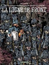 Une aventure rocambolesque de Vincent Van Gogh - La ligne de front