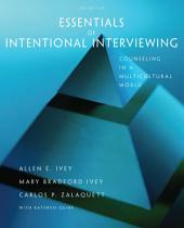 Essentials of Intentional Interviewing: Counseling in a Multicultural World: Edition 2