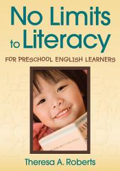 No Limits To Literacy For Preschool English Learners Book PDF