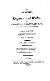 The beauties of England and Wales: or, Delineations, topographical, historical, and descriptive, of each county, Volume 17, Part 2