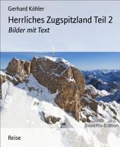 Herrliches Zugspitzland Teil 2: Bilder mit Text