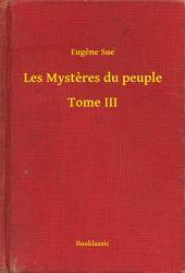 Les Mystères du peuple -: Volume3
