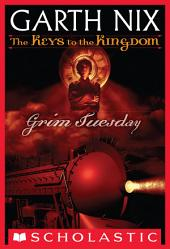 The Keys to the Kingdom #2: Grim Tuesday