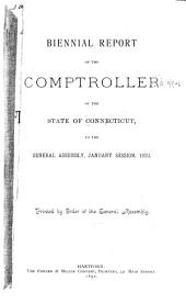 Biennial Report of the Comptroller of the State of Connecticut to the General Assembly, ...