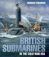 British Submarines in the Cold War Era PDF