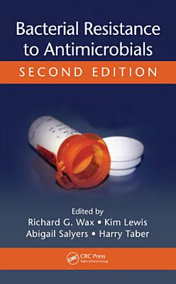 Bacterial Resistance to Antimicrobials, Second Edition