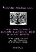 H  fe und Residenzen im sp  tmittelalterlichen Reich PDF