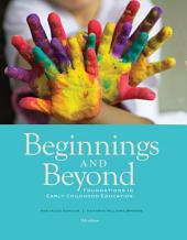 Beginnings & Beyond: Foundations in Early Childhood Education: Edition 9