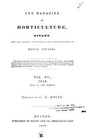 The Magazine of Horticulture, Botany, and All Useful Discoveries and Improvements in Rural Affairs: Volume 15; Volume 1849