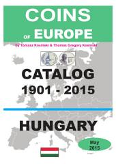 Coins of HUNGARY 1901-2015: Coins of Europe Catalog 1901-2015