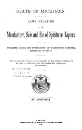 The Prohibitive Liquor Act ... and Laws Relating to the Manufacture, Sale and Use of Intoxicating Liquors