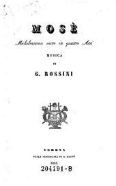 Mose. Melodramma sacro in 4 atti. Musica di G. Rossini
