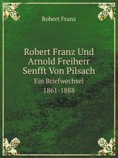 Robert Franz Und Arnold Freiherr Senfft Von Pilsach