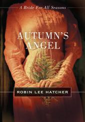 Autumn's Angel: A Bride for All Seasons Novella