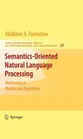 Semantics Oriented Natural Language Processing PDF