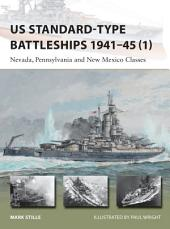 US Standard-type Battleships 1941–45 (1): Nevada, Pennsylvania and New Mexico Classes
