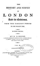 The History and Survey of London and Its Environs from the Earliest Period to the Present Time: Volume 3