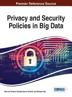 Privacy and Security Policies in Big Data PDF