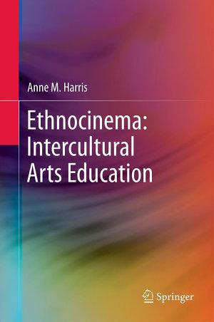 Ethnocinema  Intercultural Arts Education