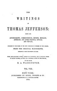 The Writings of Thomas Jefferson  Inaugural addresses and messages  Replies to public addresses  Indian addresses  Miscellaneous  1  Notes on Virginia  2  Biographical sketches of distinguished men  3  The batture at New Orleans PDF