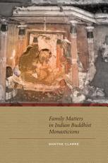 Family Matters in Indian Buddhist Monasticisms PDF