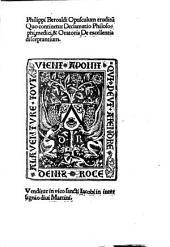 Philippi Beroaldi Opusculum eruditu[m] Quo continetur Declamatio philosophi medici & oratoris De excellentia disceptantium