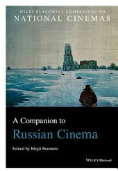 A Companion to Russian Cinema