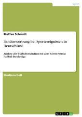 Bandenwerbung bei Sportereignissen in Deutschland: Analyse der Werbebotschaften mit dem Schwerpunkt Fußball-Bundesliga