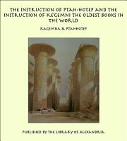 The Instruction of Ptah Hotep and the Instruction of Ke Gemni The Oldest Books in the World PDF