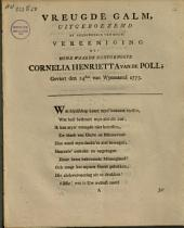 Vreugde galm, uitgeboezemd by gelegenheid van myne vereeniging met [...] Cornelia Henrietta van de Poll