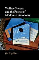 Wallace Stevens and the Poetics of Modernist Autonomy PDF